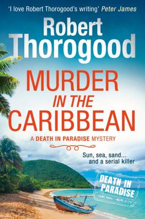 76dca526eb6 Murder in the Caribbean by Robert Thorogood – Giveaway – From First ...